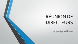 RUNION DE DIRECTEURS Le lundi 31 aot 2020