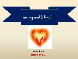 incomparable bondad Texto base xodo 34 6 7