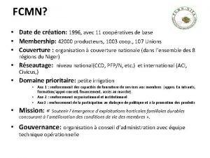 FCMN Date de cration 1996 avec 11 coopratives