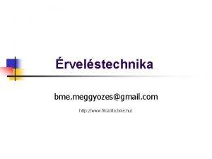 rvelstechnika bme meggyozesgmail com http www filozofia bme