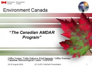 Environment Canada Environnement Canada Environment Canada The Canadian