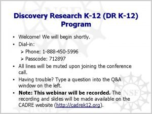 Discovery Research K12 DR K12 Program Welcome We