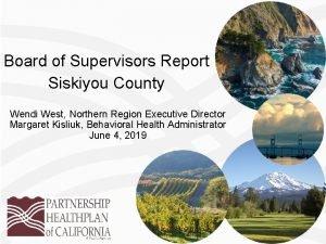 Board of Supervisors Report Siskiyou County Wendi West