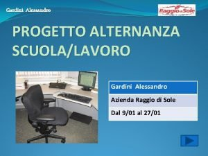 Gardini Alessandro PROGETTO ALTERNANZA SCUOLALAVORO Gardini Alessandro Azienda