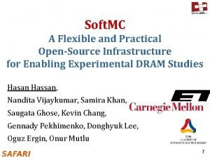 Soft MC A Flexible and Practical OpenSource Infrastructure