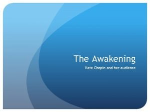 The Awakening Kate Chopin and her audience Basic
