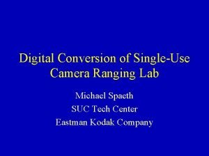 Digital Conversion of SingleUse Camera Ranging Lab Michael