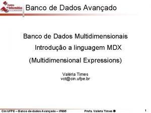 Banco de Dados Avanado Banco de Dados Multidimensionais