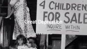 Great Depression Mandi Johnathan Great Depression October 1929
