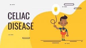 CELIAC DISEASE 01 ABOUT THE DISEASE Celiac Disease