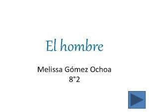 El hombre Melissa Gmez Ochoa 8 2 Australopithecus