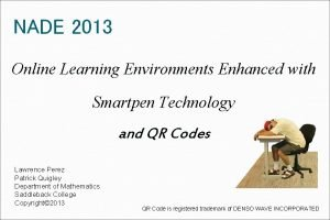 NADE 2013 Online Learning Environments Enhanced with Smartpen