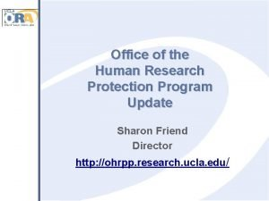 Office of the Human Research Protection Program Update