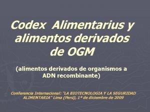 Codex Alimentarius y alimentos derivados de OGM alimentos