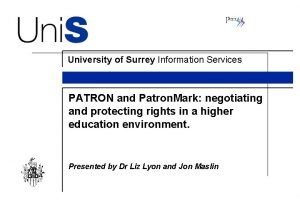 University of Surrey Information Services PATRON and Patron