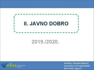 II JAVNO DOBRO 2019 2020 Razlike javnoprivatno dobro