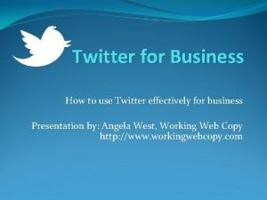 Twitter for Business How to use Twitter effectively