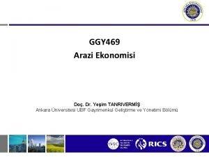 GGY 469 Arazi Ekonomisi Do Dr Yeim TANRIVERM