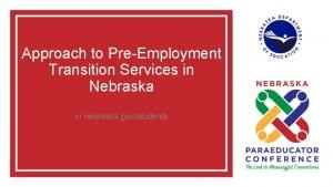 Approach to PreEmployment Transition Services in Nebraska vr