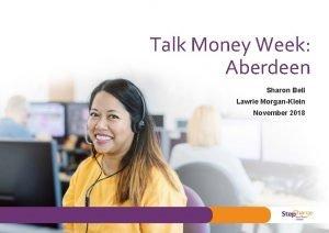 Talk Money Week Aberdeen Sharon Bell Lawrie MorganKlein