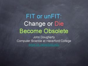 FIT or un FIT Change or Die Become