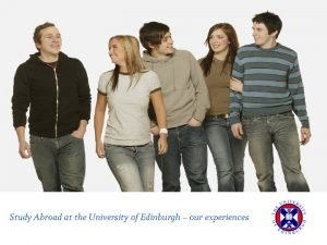 Study Abroad at the University of Edinburgh our