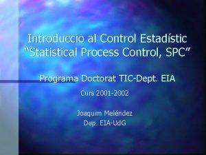 Introduccio al Control Estadstic Statistical Process Control SPC