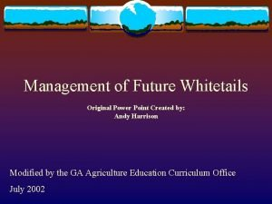 Management of Future Whitetails Original Power Point Created