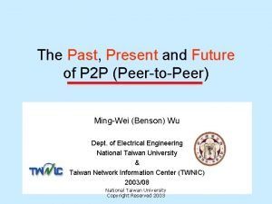 The Past Past Present and Future of P