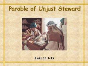 Parable of Unjust Steward Luke 16 1 13