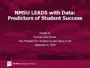 NMSU LEADS with Data Predictors of Student Success