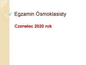 Egzamin smoklasisty Czerwiec 2020 rok J polski 120