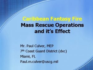 Caribbean Fantasy Fire Mass Rescue Operations and its