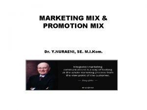 MARKETING MIX PROMOTION MIX Dr Y NURAENI SE