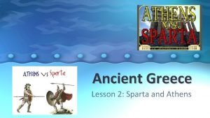 Ancient Greece Lesson 2 Sparta and Athens Political