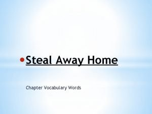 Steal Away Home Chapter Vocabulary Words Specimens an
