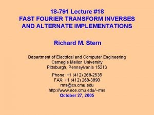 18 791 Lecture 18 FAST FOURIER TRANSFORM INVERSES