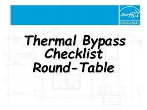 Thermal Bypass Checklist RoundTable WHAT IS THERMAL BYPASS