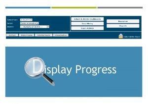 Display Progress THE PURPOSE FOR THE DISPLAY PROGRESS