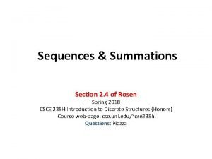 Sequences Summations Section 2 4 of Rosen Spring