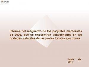 Informe del resguardo de los paquetes electorales de