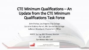 CTE Minimum Qualifications An Update from the CTE