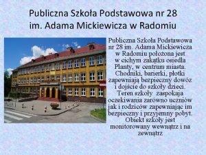Publiczna Szkoa Podstawowa nr 28 im Adama Mickiewicza