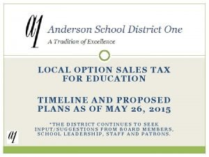 LOCAL OPTION SALES TAX FOR EDUCATION TIMELINE AND