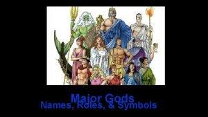 Major Gods Names Roles Symbols Zeus Roles Supreme
