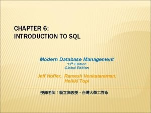 CHAPTER 6 INTRODUCTION TO SQL Modern Database Management