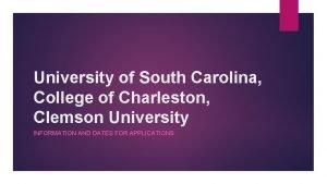 University of South Carolina College of Charleston Clemson