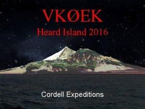 VKEK Heard Island 2016 Cordell Expeditions Heard Island