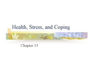 Health Stress and Coping Chapter 15 Health stress