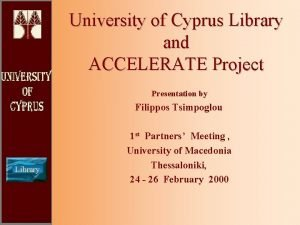 University of Cyprus Library and ACCELERATE Project Presentation